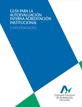 Guía para la autoevaluación interna Acreditación Institucional Universidades